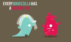 Hopefully we became a sweet & cool bridezilla groomster like Monster Inc :p.