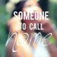 Behind The Scene: A Someone To Call Home